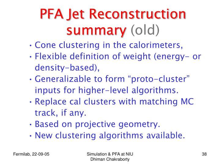 PFA Jet Reconstruction summary