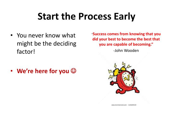 Start the Process Early