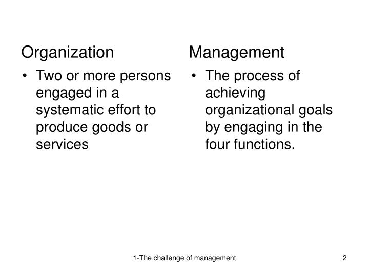 Two or more persons engaged in a systematic effort to produce goods or services