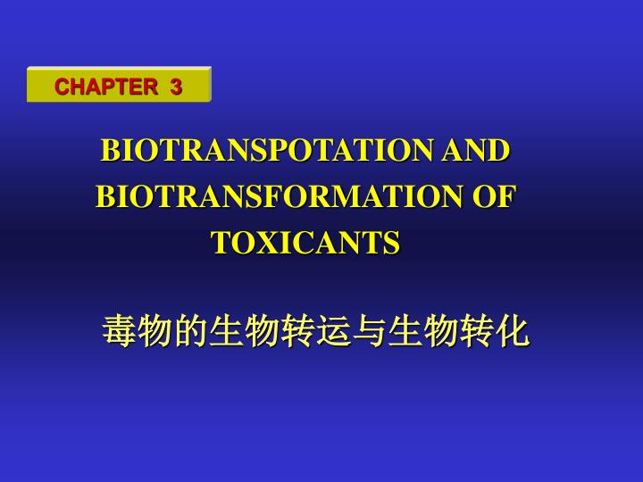 biotranspotation and biotransformation of toxicants n.