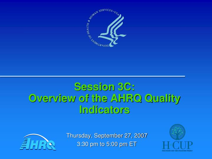 session 3c overview of the ahrq quality indicators n.