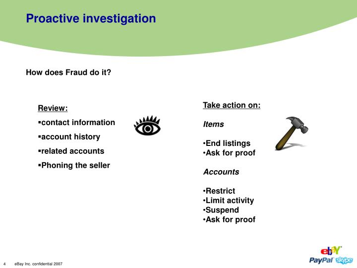 Proactive investigation