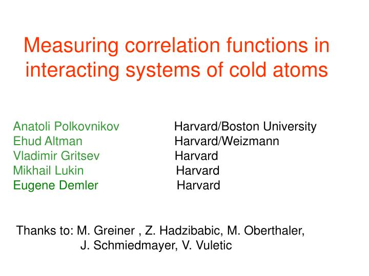 measuring correlation functions in interacting systems of cold atoms n.