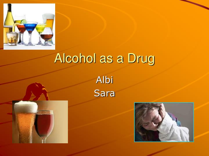 alcohol as a drug n.