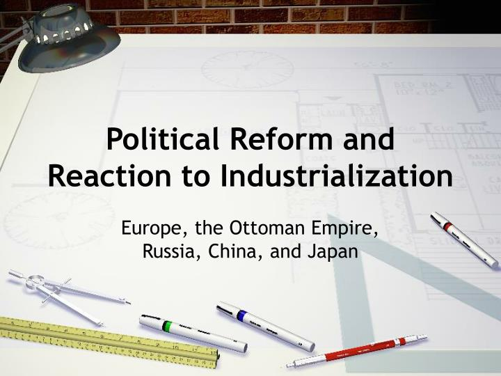 political reform and reaction to industrialization n.