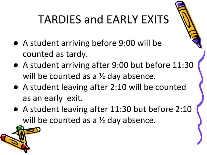 TARDIES and EARLY EXITS