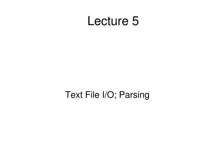 Text file i o parsing