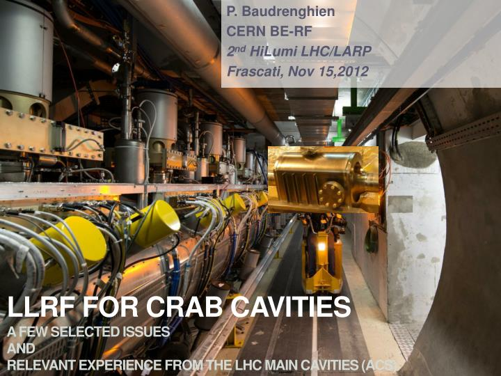 llrf for crab cavities a few selected issues and relevant experience from the lhc main cavities acs n.