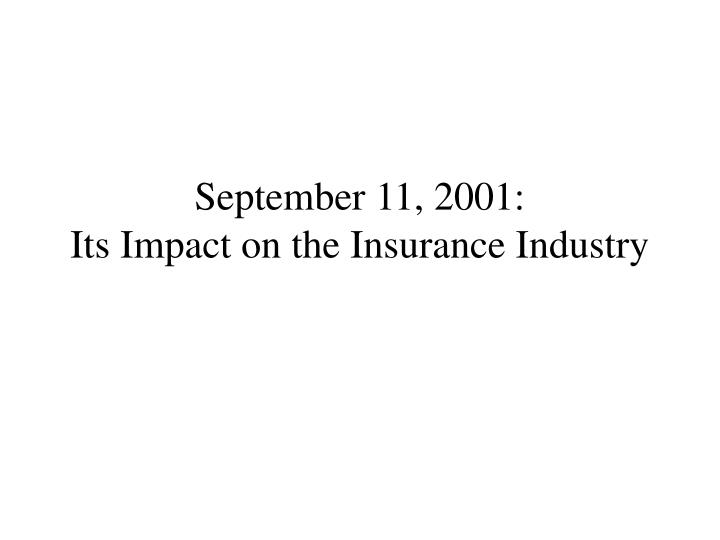 september 11 2001 its impact on the insurance industry n.