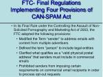ftc final regulations implementing four provisions of can spam act