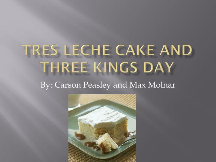tres leche cake and three kings day n.