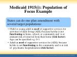 medicaid 1915 i population of focus example