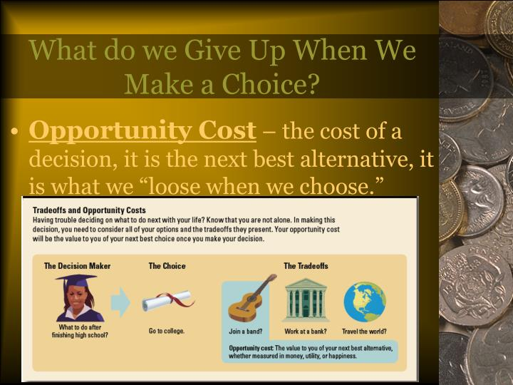 What do we Give Up When We Make a Choice?