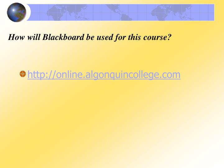 How will Blackboard be used for this course?