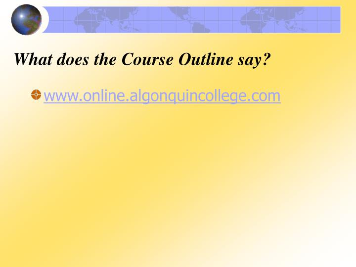 What does the Course Outline say?