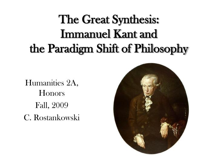 the great synthesis immanuel kant and the paradigm shift of philosophy n.