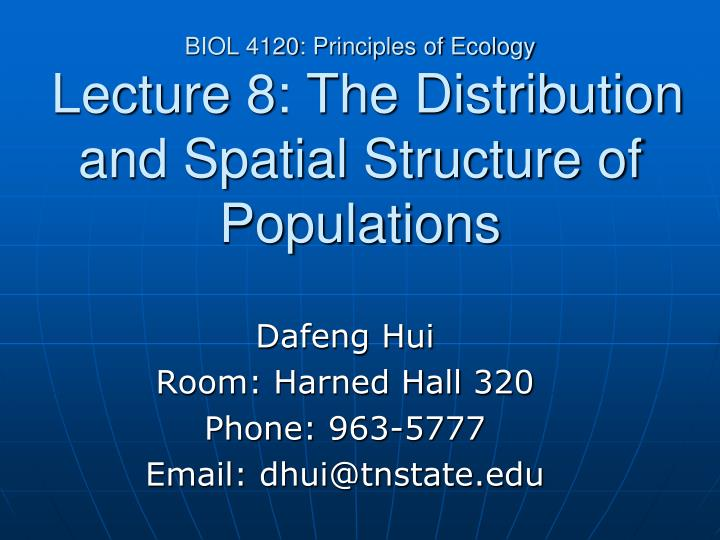 biol 4120 principles of ecology lecture 8 the distribution and spatial structure of populations n.