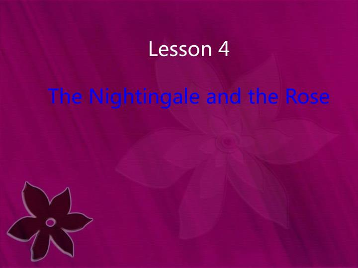 lesson 4 the nightingale and the rose n.