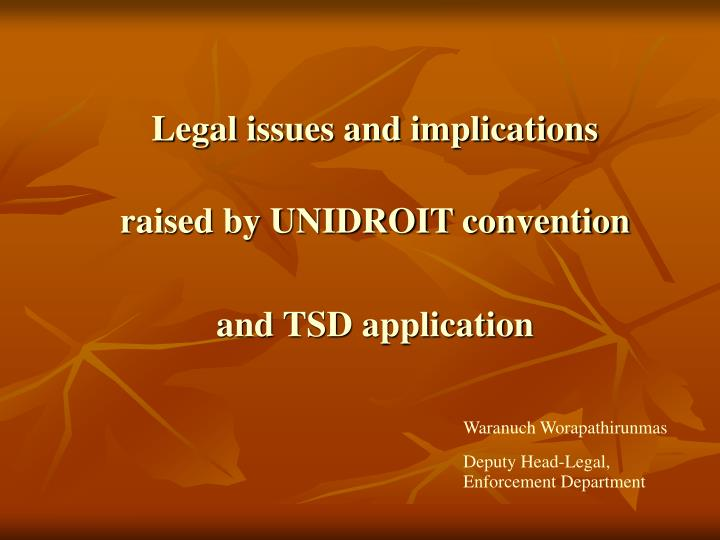 legal issues and implications raised by unidroit convention and tsd application n.