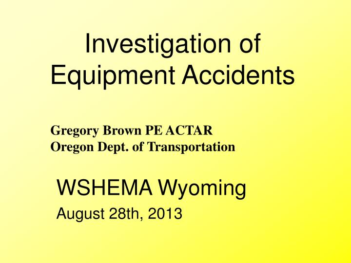 investigation of equipment accidents n.