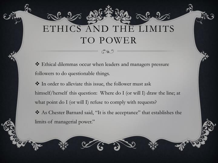 Ethics and the limits to power