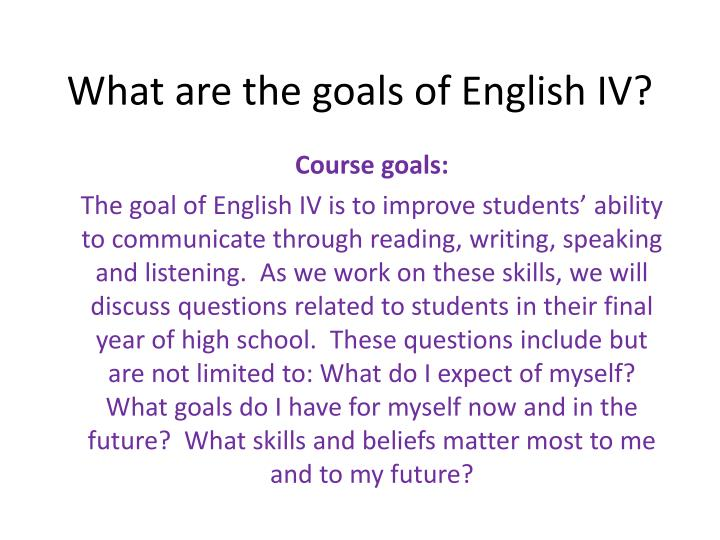 what are the goals of english iv n.