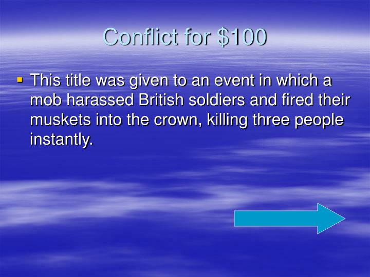 Conflict for $100