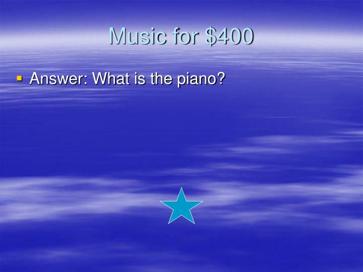 Music for $400