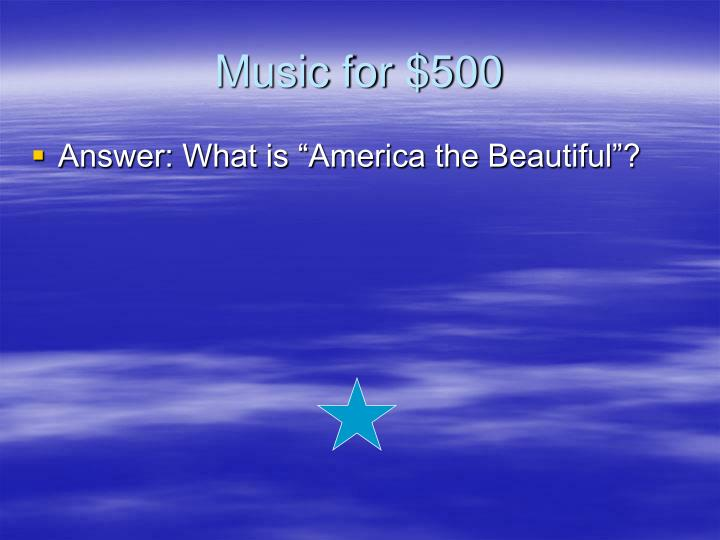 Music for $500