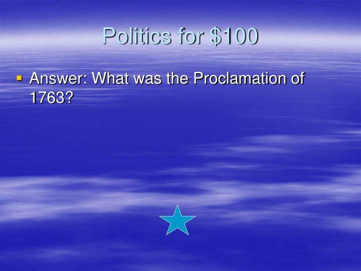 Politics for $100