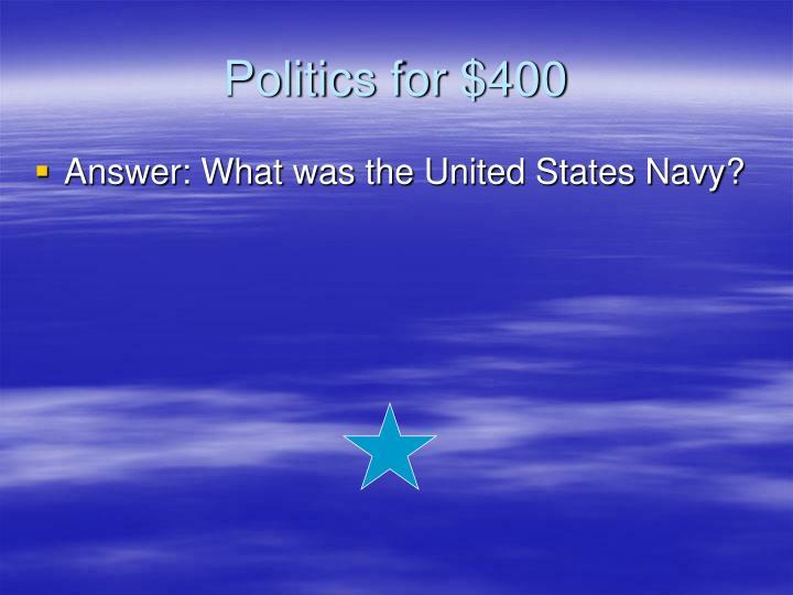 Politics for $400