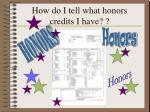 how do i tell what honors credits i have