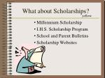 what about scholarships