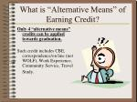 what is alternative means of earning credit
