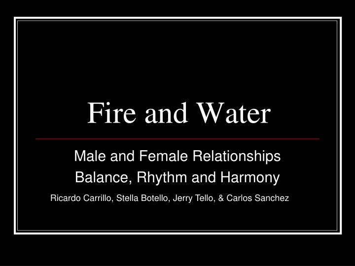 fire and water n.