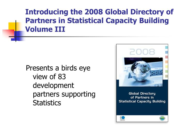 Introducing the 2008 Global Directory of Partners in Statistical Capacity Building