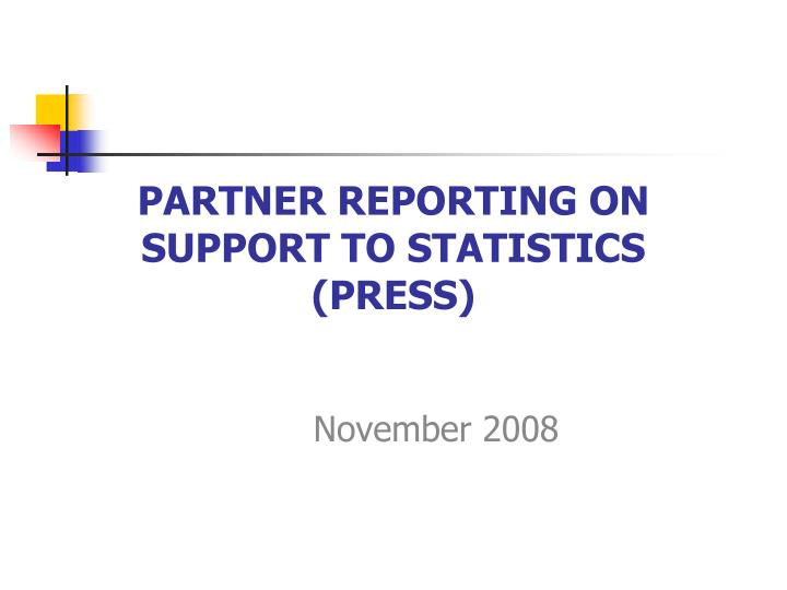 Partner reporting on support to statistics press