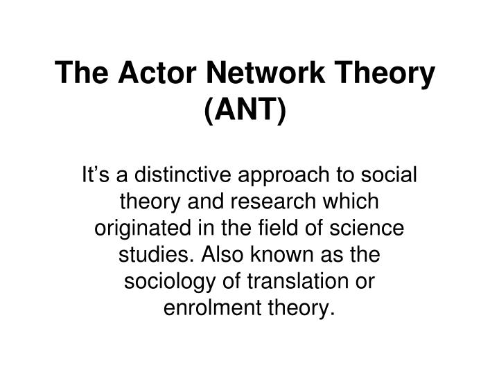 the actor network theory ant n.
