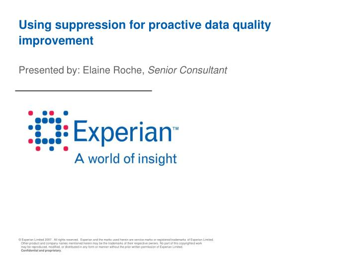 using suppression for proactive data quality improvement n.