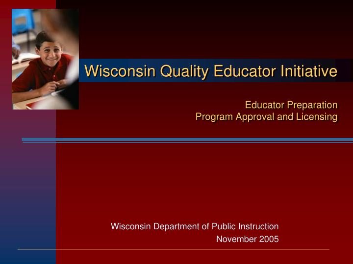 wisconsin quality educator initiative educator preparation program approval and licensing n.