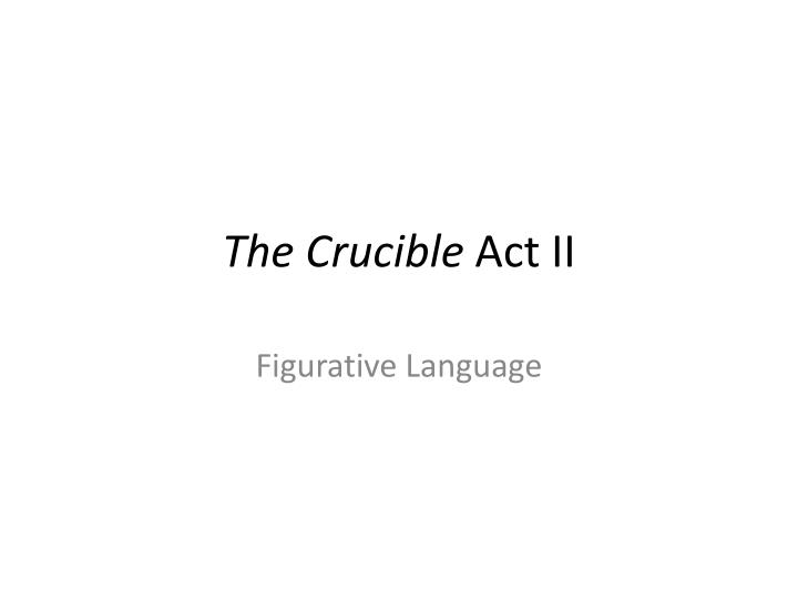 allusion in the crucible Understanding similarities between mccarthyism and the crucible is the key to understanding symbolism in the play read on for an explanation of communist fear-mongering, as well as symbols in the play such as the doll, the boiling cauldron and others.