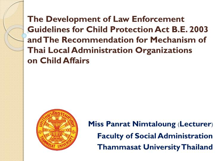 miss panrat nimtaloung lecturer faculty of social administration thammasat university thailand n.