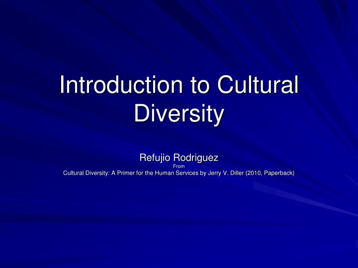 key terminology for diversity issues Diversity (including both domestic and global diversity): cultural differences in values, beliefs, and behaviors, including nationality, ethnicity, gender, age, physical characteristics, sexual orientation, economic status, education, profession, religion, organizational affiliation, and any other cultural differences learned and shared by a.