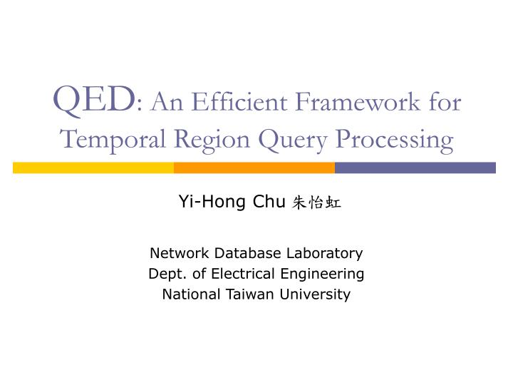 qed an efficient framework for temporal region query processing n.