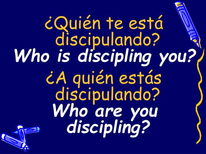 ¿Quién te está discipulando?