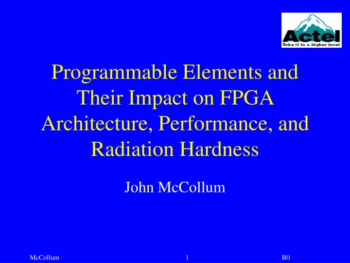 programmable elements and their impact on fpga architecture performance and radiation hardness n.