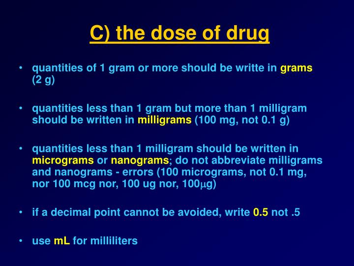C) the dose of drug
