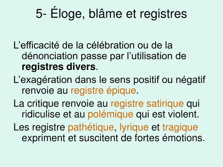5- Éloge, blâme et registres