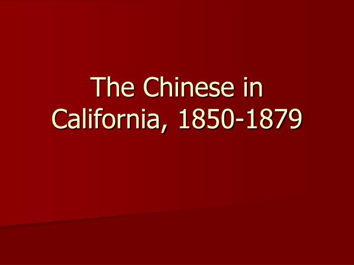 the chinese in california 1850 1879 n.