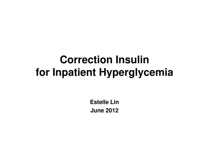 correction insulin for inpatient hyperglycemia n.